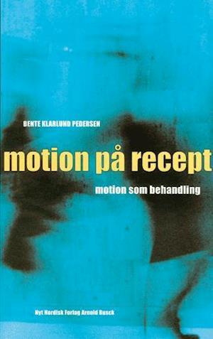 Motion på recept af Bente Klarlund Pedersen
