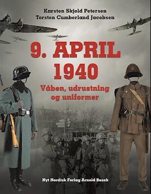 9. april 1940 af Karsten Skjold Petersen, Torsten Cumberland Jacobsen