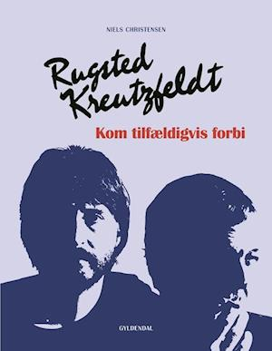 Bog, indbundet Rugsted/Kreutzfeldt – Kom tilfældigvis forbi af Niels Christensen