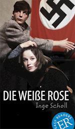 Die Weisse Rose (Easy readers . Leicht zu lesen)