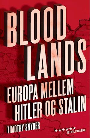 Bloodlands af Timothy Snyder