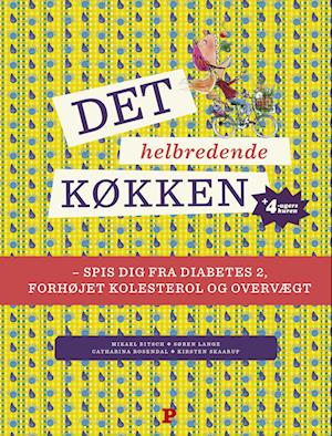 Det helbredende køkken af Kirsten Skaarup, Mikael Bitsch, Søren Lange