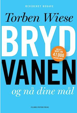 Bog, hæftet Bryd vanen og nå dine mål af Torben Wiese