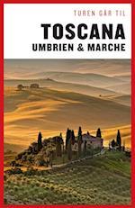 Turen går til Toscana, Umbrien & Marche (Politikens rejsebøger)