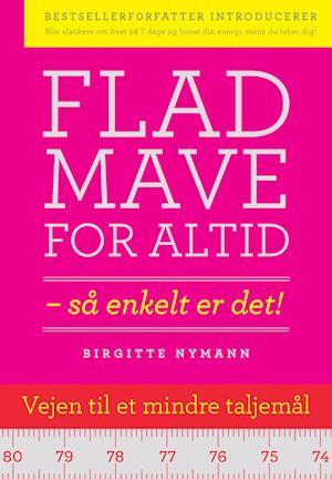 Flad mave for altid af Birgitte Nymann
