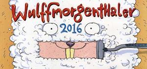 Wulffmorgenthaler kalender 2016 af Anders Morgenthaler, Mikael Wulff