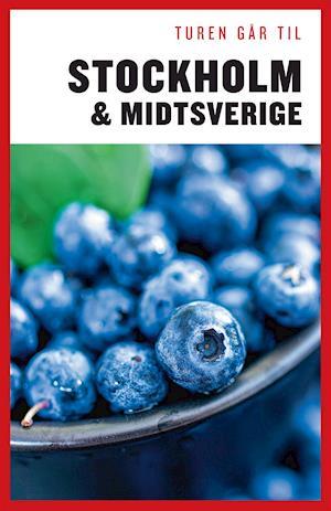 Turen går til Stockholm & Midtsverige af Didrik Tångeberg, Karina Krogh