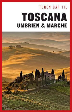 Turen Går Til Toscana, Umbrien & Marche af Preben Hansen