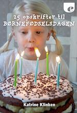 25 opskrifter til børnefødselsdagen