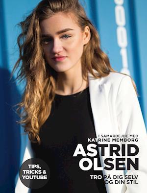 Tro på dig selv og din stil af Katrine Memborg, Astrid Olsen