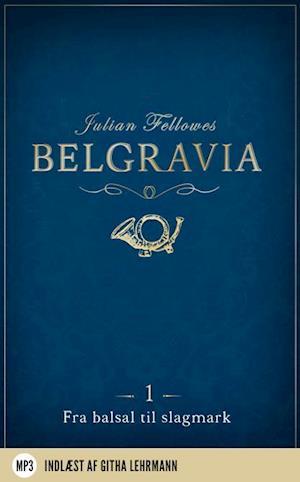 Belgravia 1 - Fra balsal til slagmark af Julian Fellowes