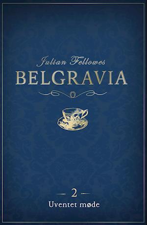 Belgravia 2 - Uventet møde af Julian Fellowes
