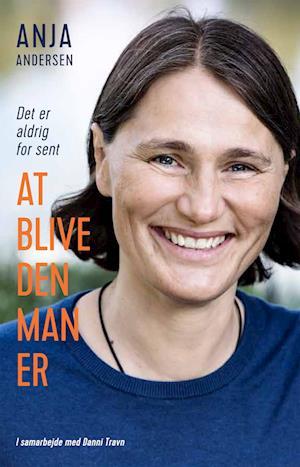 At blive den man er af Anja Andersen