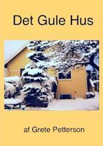Det Gule Hus af Grete Petterson