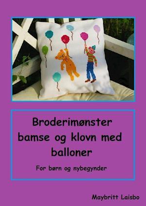 Broderimønster med bamse, klovn og balloner af Maybritt Laisbo
