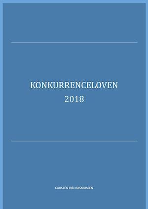 Konkurrenceloven 2016 af Carsten Høj Rasmussen