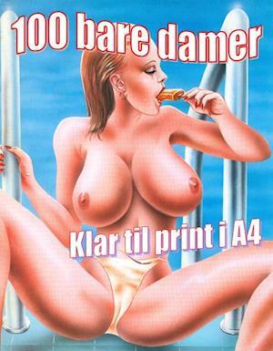 100 bare damer af Bjarne Castella