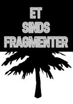 ET SINDS FRAGMENTER