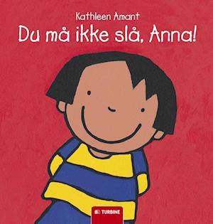 Du må ikke slå, Anna! af Kathleen Amant