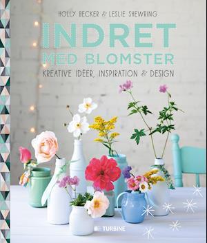 Indret med blomster af Holly Becker, Leslie Shewring