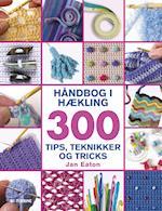 Håndbog i hækling. 300 tips, teknikker og tricks