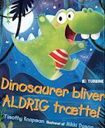 Dinosaurer bliver aldrig trætte!