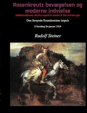 Rosenkreutz bevægelsen og moderne indvielse af Rudolf Steiner