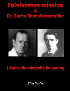 Følelsernes mission & Dr. Bachs Blomsterremedier i Rosenkreuzer belysning af Rudolf Steiner