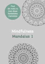 Mindfulness Mandalas 1  Malebog for voksne