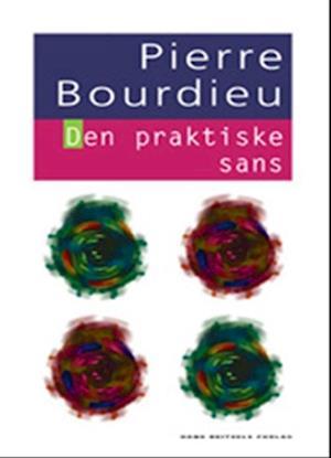 Den praktiske sans af Pierre Bourdieu