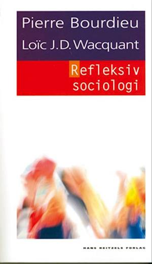 Refleksiv sociologi af Pierre Bourdieu