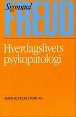 Hverdagslivets psykopatologi af Sigmund Freud