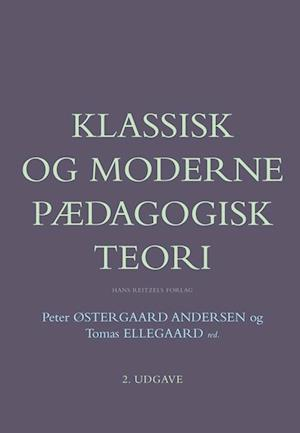 Klassisk og moderne pædagogisk teori af Ulla Ambrosius Madsen, Martin Bayer, Staf Callewaert
