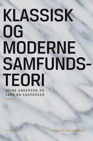 Klassisk og moderne samfundsteori af Gunnar Olofsson, Jens Peter Frølund Thomsen, William Outhwaite