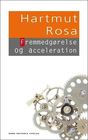 Fremmedgørelse og acceleration af Hartmut Rosa
