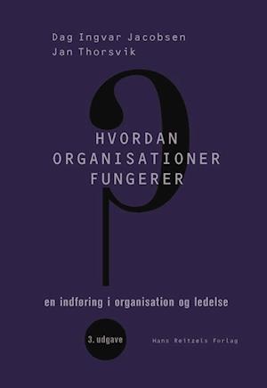 Hvordan organisationer fungerer af Dag Ingvar Jacobsen, Jan Thorsvik