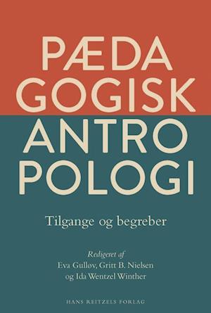 Bog, hæftet Pædagogisk antropologi - tilgange og begreber af Eva Gulløv, Ida Wentzel Winther, Gritt B. Nielsen