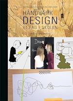 Håndværk og design - et fag i skolen