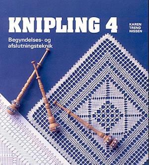 Knipling 4 - Begyndelses- og afslutningsteknik af Karen Trend Nissen
