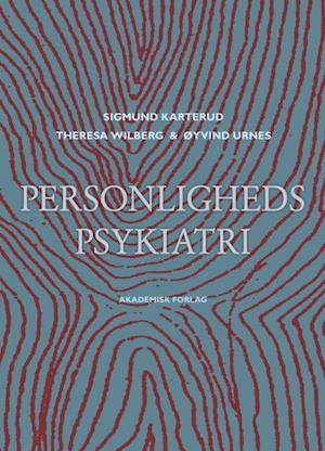 Personlighedspsykiatri af Sigmund Karterud, Øyvind Urnes, Theresa Wilberg