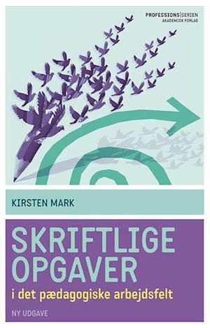 Bog, hæftet Skriftlige opgaver af Kirsten Mark
