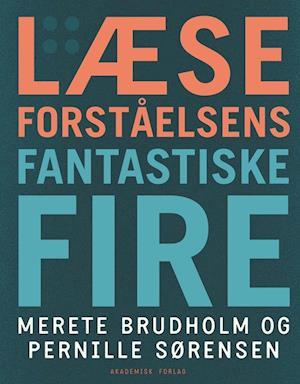 Læseforståelsens fantastiske fire af Merete Brudholm, Pernille Sørensen