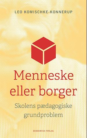 Menneske eller Borger af Leo Komischke-Konnerup