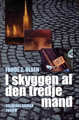 Bog, hæftet I skyggen af den tredje mand af Frode Z Olsen