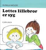 Lottes lillebror er syg (Lotte-bøgerne, nr. 4)