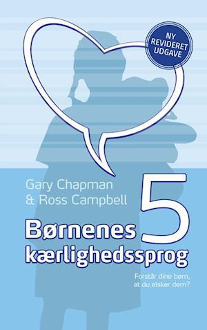 Børnenes 5 kærlighedssprog af Gary Chapman, Ross Campbell