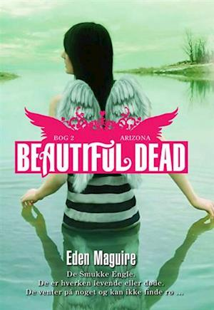Beautiful Dead - 2 Arizona af Eden Maguire