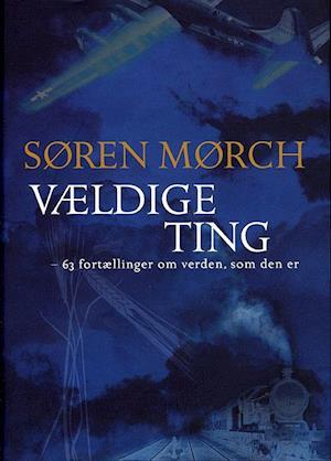 Bog, indbundet Vældige ting af Søren Mørch