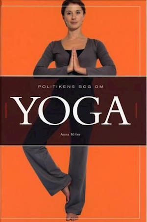 Bog, indbundet Politikens bog om yoga af Anna Miller