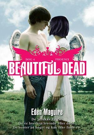Beautiful dead. Phoenix af Eden Maguire